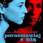 Filmy Pedro Almodóvara - Porozmawiaj z nią