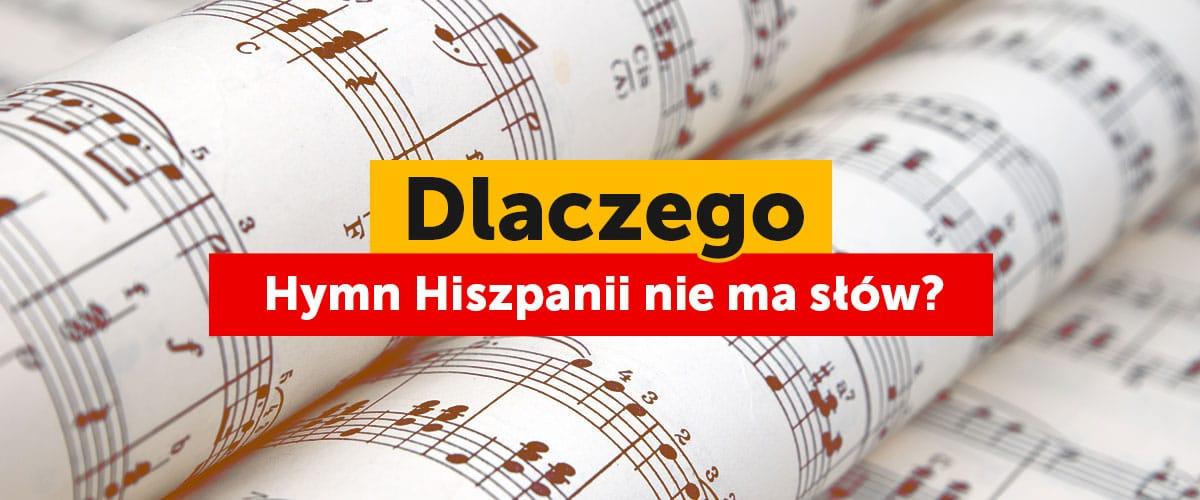 Hymn Hiszpanii - Dlaczego nie ma słów?