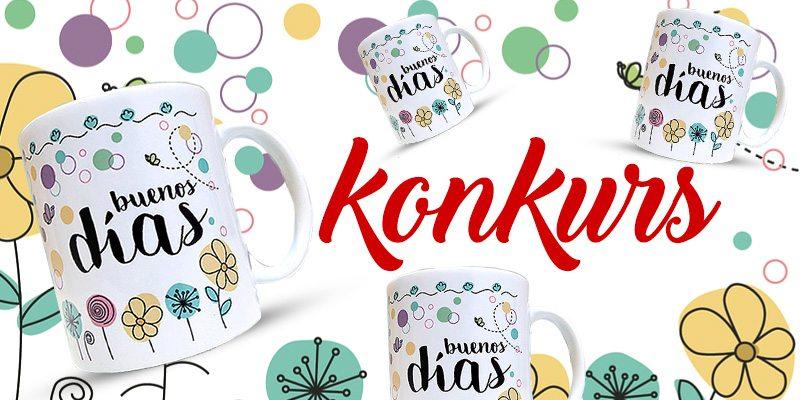 "KONKURS! Wygraj Hiszpański Kubek ""Buenos días"" // Hispanico.pl"