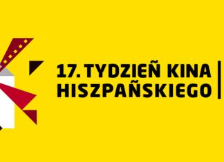 17. Tydzień Kina Hiszpańskiego // Hispanico.pl