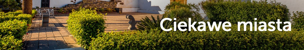 Ciekawe miasta na Fuerteventurze