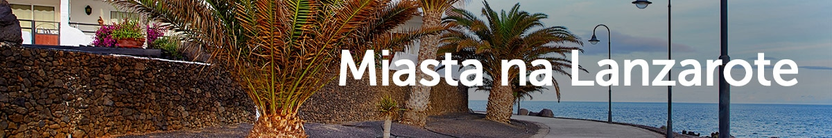 Miasta na Lanzarote
