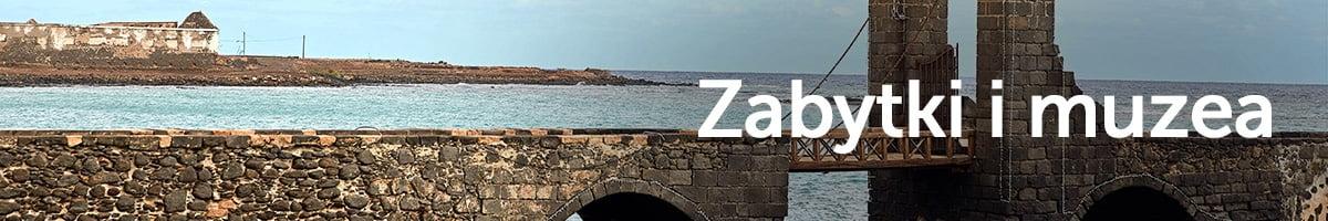 Zabytki i muzea na Lanzarote