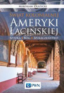 """Książka """"Świat kolonialnej Ameryki Łacińskiej"""" - Recenzja // Hispanico.pl"""
