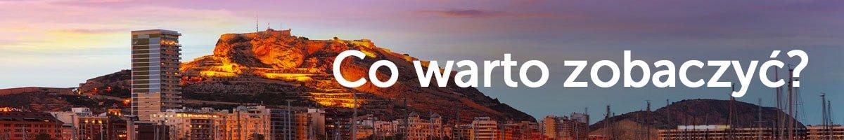 Co warto zobaczyć w Alicante?