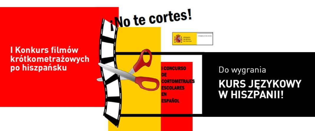 I Konkurs filmów krótkometrażowych po hiszpańsku ¡No te cortes! // Hispanico.pl