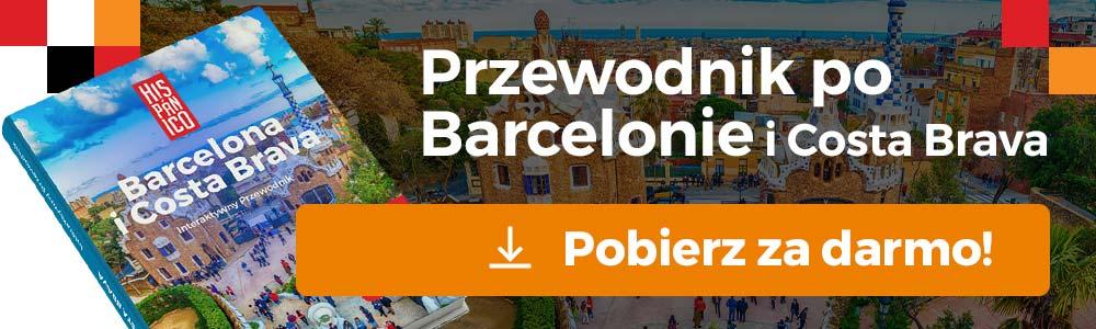 Barcelona Przewodnik - Pobierz Darmowy Przewodnik po Barcelonie i Costa Brava