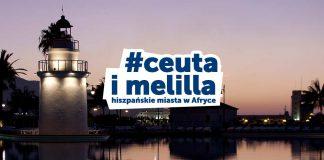 Ceuta i Melilla - Hiszpańskie miasta w Afryce