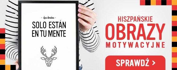 Obrazy motywacyjne Hispanico